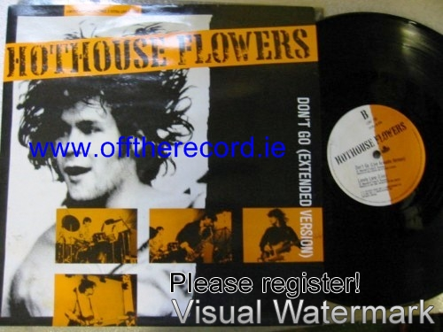 Hothouse Flowers - Dont Go - London 10 inch LP