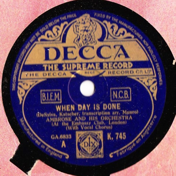 Ambrose & Orchestra - When Day is done - Decca K.745