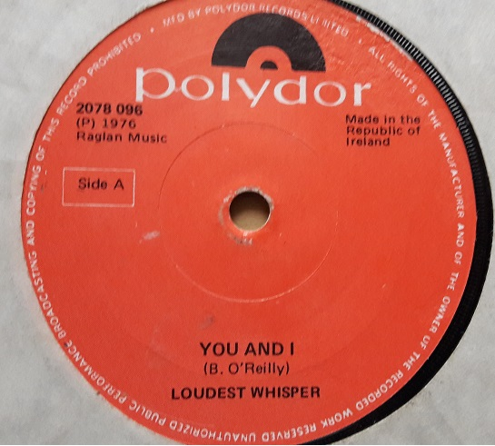 Polydor 2078096 - Loudest Whisper - You & I - 1976 Irish Excell