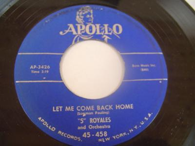 THE 5 ROYALES - LET ME COME BACK HOME - APOLLO 458