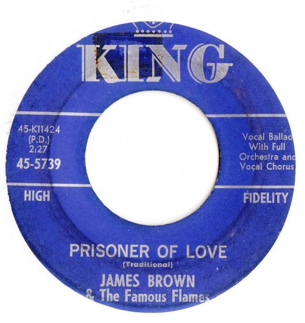 James Brown - Choo Choo / Prisoner of Love - King 5739