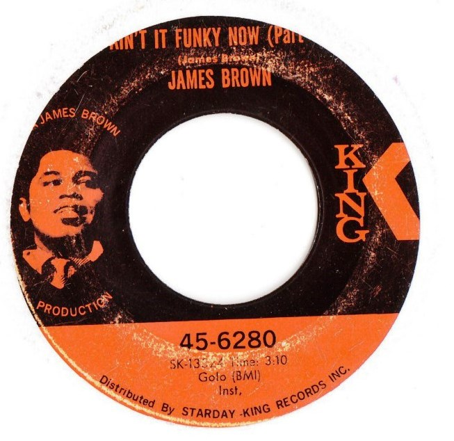 James Brown - Ain't it Funky Now Pt. 1 & 2 - King Starday 6280