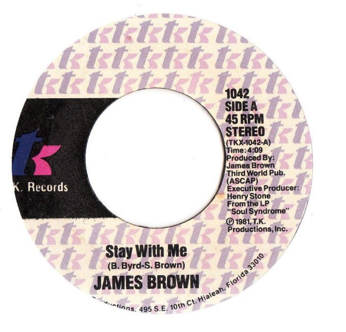 James Brown - Stay with Me / Smokin' & Drinkin' - TK 1042