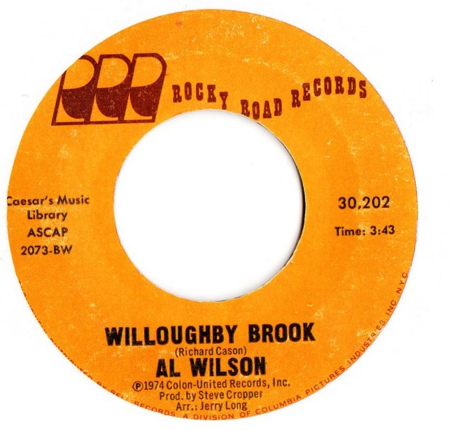 Al Wilson - Willoughby Brook - Rocky Road Records 30,202