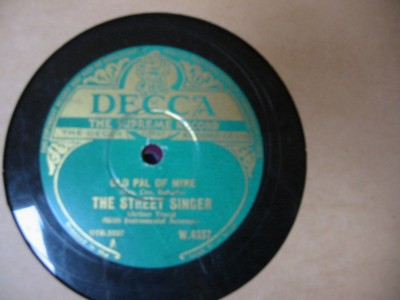 The Street Singer - OLD PAL OF MINE - DECCA IRISH PRESS