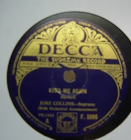 Jose Collins Soprano - Kiss me again - Decca F.5096 UK