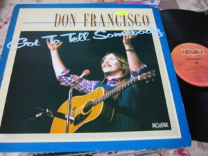 DON FRANCISCO - GOT TO TELL SOMEBODY - NEWPAX