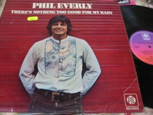 Phil Everly - THERES NOTHING TOO GOOD FOR BABY - PYE