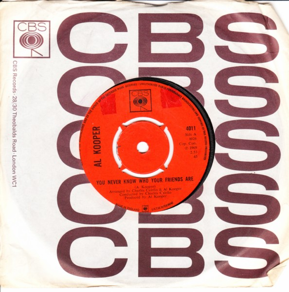 Al Kooper - You never know who your friends are - CBS UK 3274