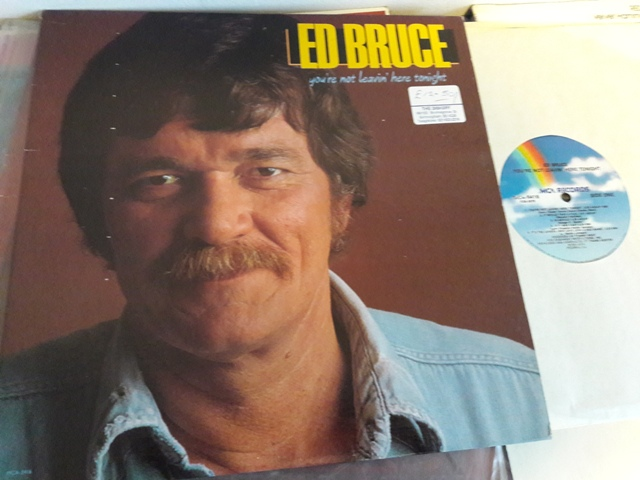 Ed Bruce - You're not leaving here tonight - MCA 5416 USA 1983