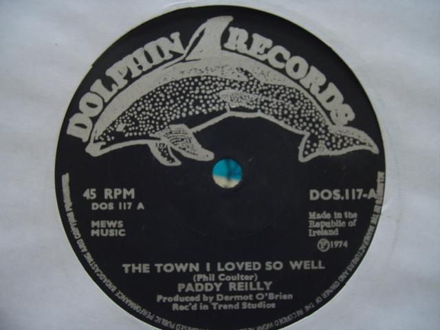 PADDY REILLY - TOWN I LOVE WELL - DOLPHIN DOS 117