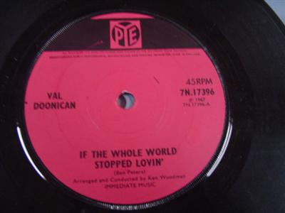 VAL DOONICAN - IF WHOLE WORLD STOPPED LOVIN - PYE { IP 305