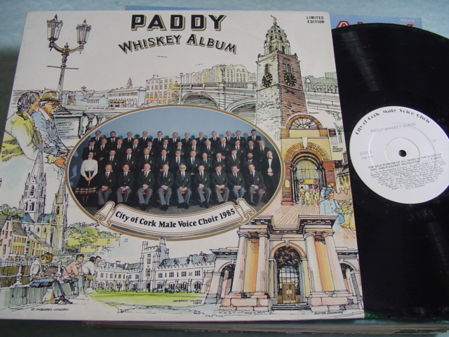 CORK MALE VOICE CHOIR - PADDY WHISKEY ALBUM 1985