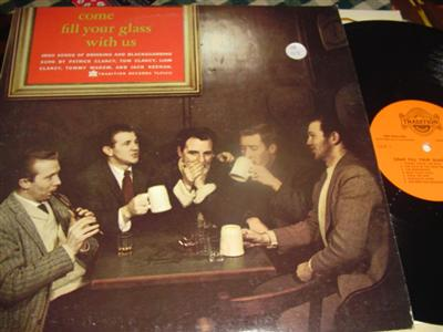 CLANCY BROTHERS & MAKEM - COME FILL YOUR GLASS - TRADITION