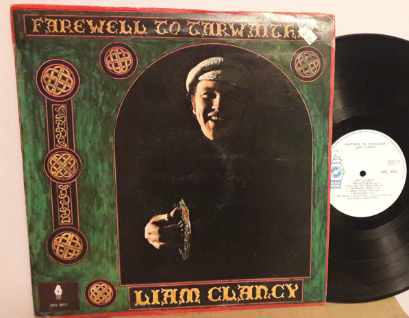Liam Clancy - Farewell to Tarwaithe - Release BRL.4072
