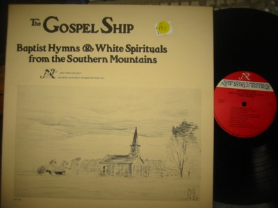 THE GOSPEL SHIP - BAPTIST HYMNS - WHITE SPIRITUALS { J 982