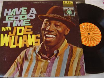 JOE WILLIAMS - OH HAVE A GOOD TIME - ROULETTE { J 16