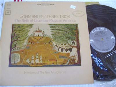 JOHN ANTES - THREE TRIO - FINE ARTS QUARTET - COLUMBIA