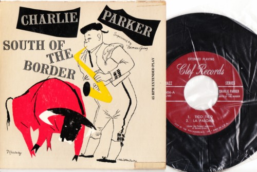 Charlie Parker - Plays South of the Border - Clef EP USA