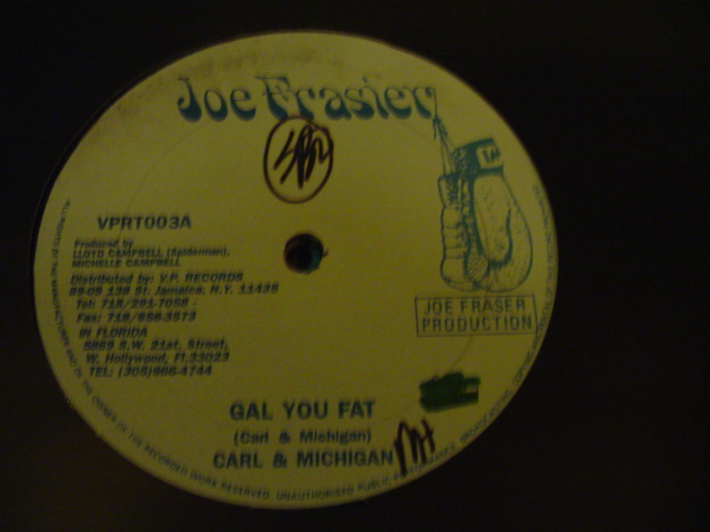 CARL & MICHIGAN - GAL YOU FAT - JOE FRAZIER { K 1