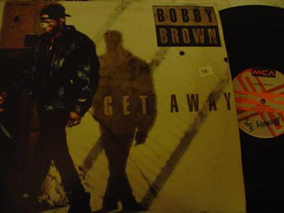 BOBBY BROWN - GET AWAY - MCA [ K 78