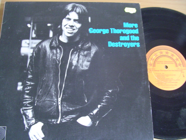GEORGE THOROGOOD & DESTROYERS - MORE - ROUNDER 1980