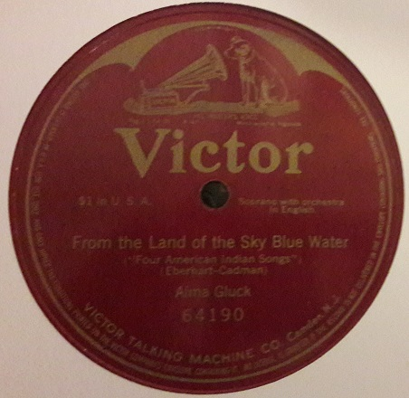 Alma Gluck Soprano - Land of sky blue water - Victor 64190 E+
