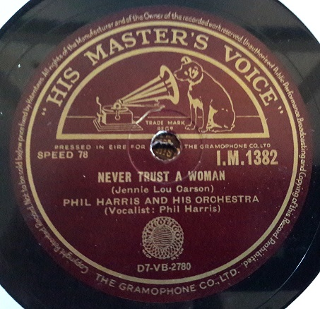 Phil Harris - Never trust a Woman - HMV IM.1382 IRISH E