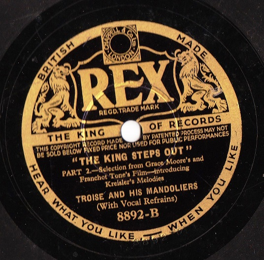 Troise & His Mandoliers - The King Steps Out - Rex 8892