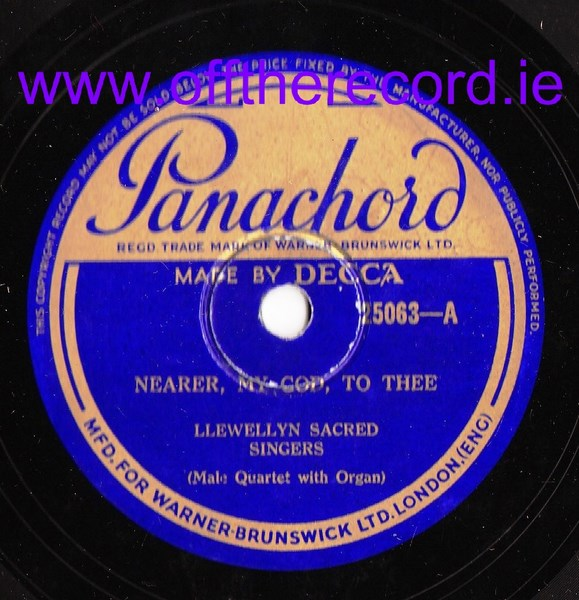 Llewellyn Sacred Singers - Nearer God to Thee - Panachord 25063