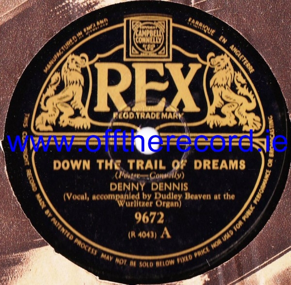 Denny Dennis - Down the Trail of Dreams - Rex 9672