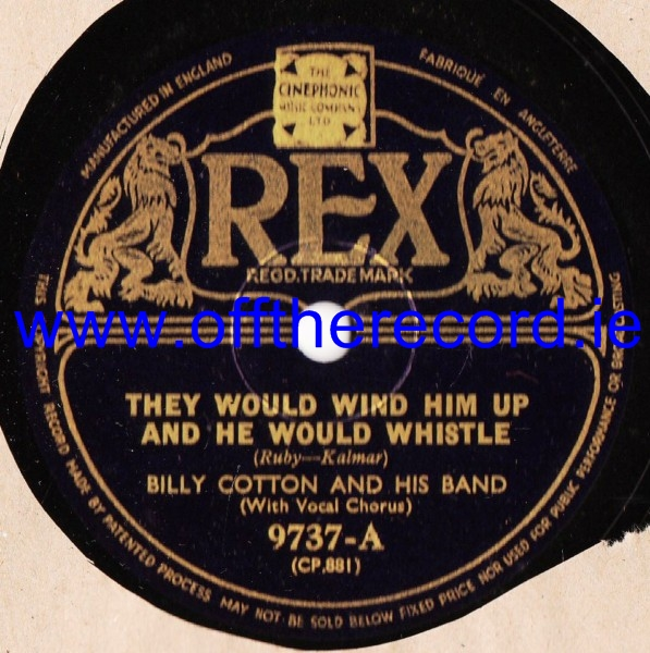 Billy Cotton - They would wind him up - Rex 9737