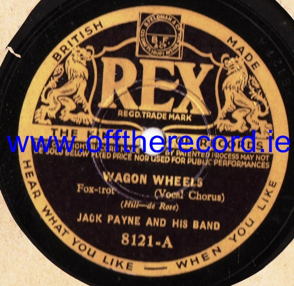 Jack Payne - Wagon Wheels - Rex 8121