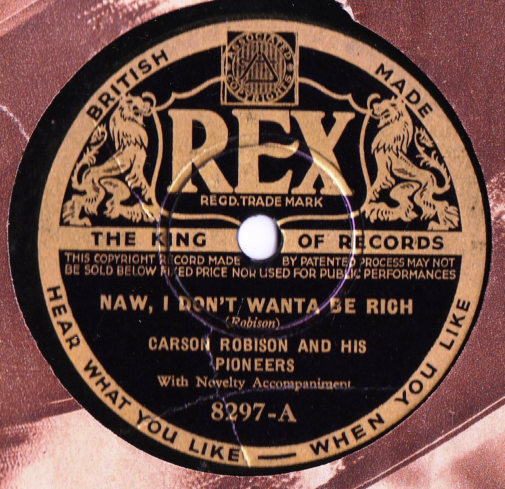 Carson Robison - Naw I don't wanta be rich - Rex 8297