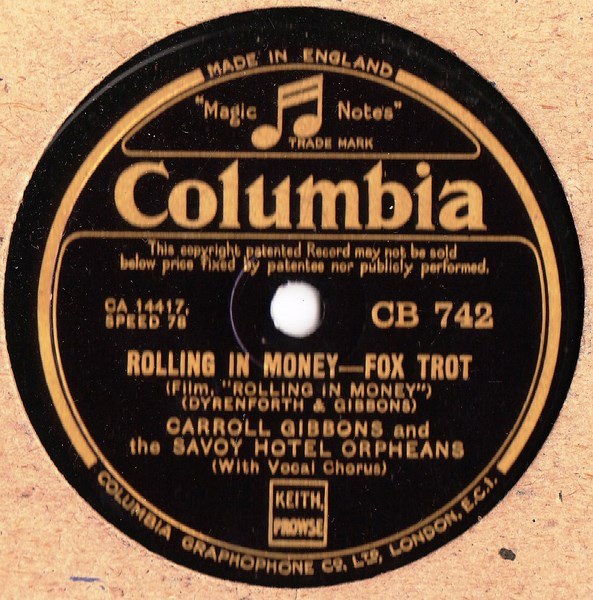 Carroll Gibbons Savoy - Rolling in Money - Columbia C.B.742