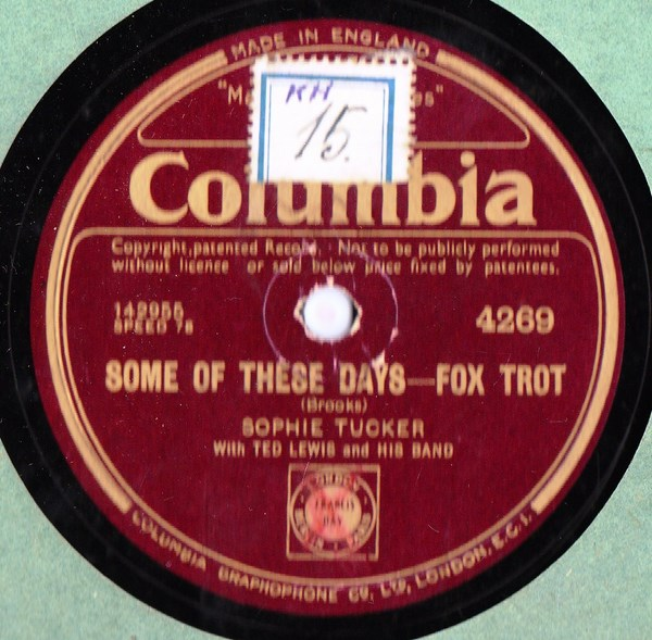 Sophie Tucker Ted Lewis - Some of these Days - Columbia 4269