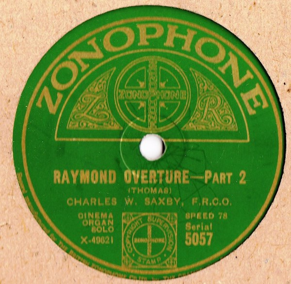 Charles W. Saxby Organ - Raymond Overture - Zonophone 5057