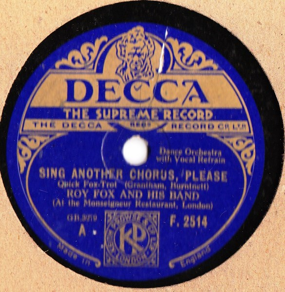 Roy Fox - Sing another Chorus Please - Decca F.2514