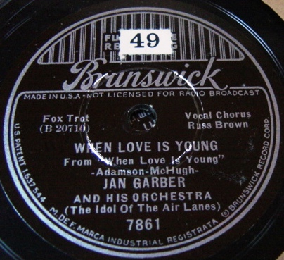 Jan Garber - When love is young - Brunswick 7861 / E+++