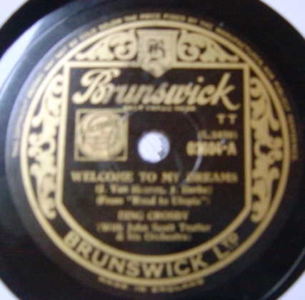 Bing Crosby - Welcome to my dreams - Brunswick 03604