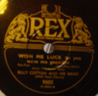 Billy Cotton - Wish me Luck as you wave me goodbye - Rex 9605