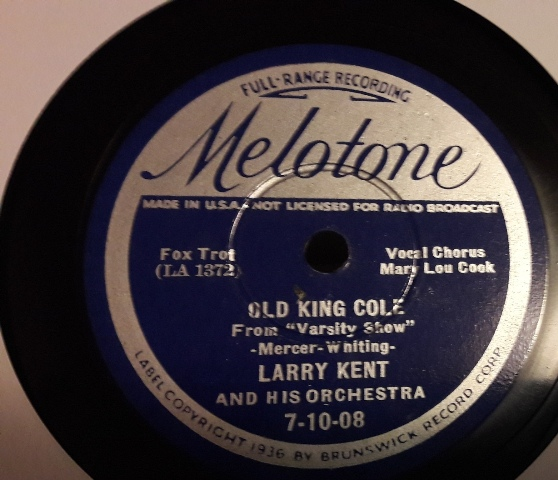 Larry Kent - Old King Cole - Melotone 7-10-08 USA