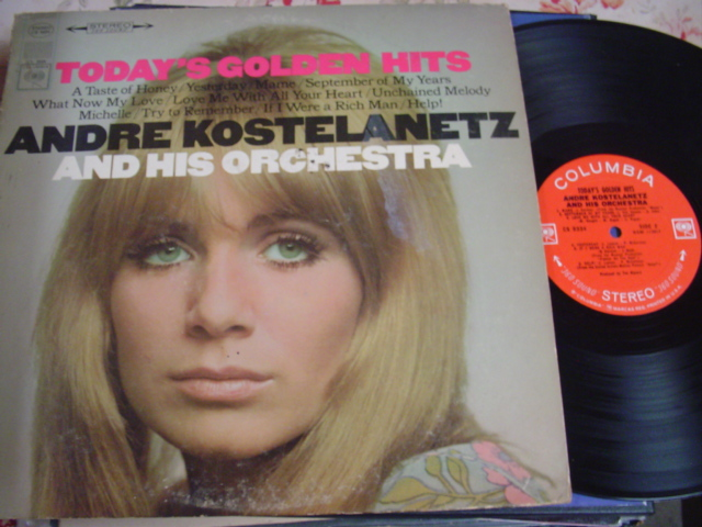 ANDRE KOSTELANETZ - TODAYS GOLDEN HITS - COLUMBIA