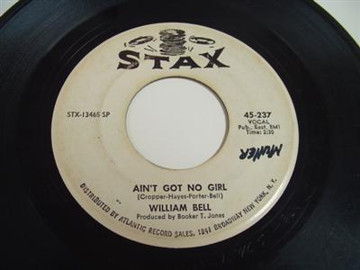 WILLIAM BELL - AINT GOT NO GIRL - STAX PROMO P 74