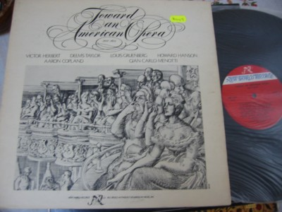 TOWARD AN AMERICAN OPERA - NEW WORLD RECORDS NW 241