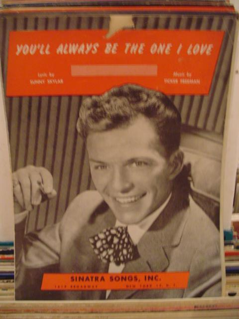 FRANK SINATRA - YOU'LL ALWAYS BE THE ONE I LOVE