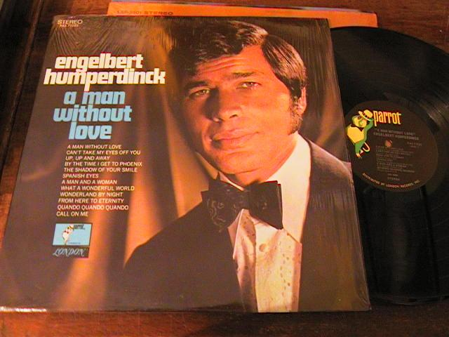 ENGELBERT HUMPERDINCK - A MAN WITHOUT LOVE - PARROT