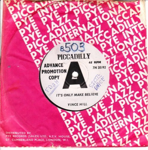 VINCE HILL - ONLY MAKE BELIEVE - PICCADILLY DEMO 3174