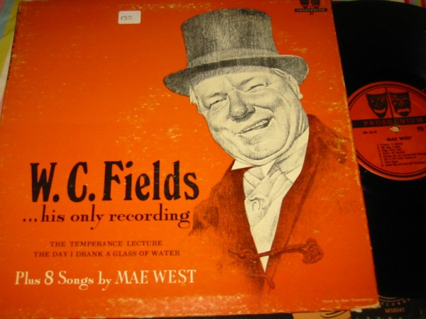 W.C. FIELDS - HIS ONLY RECORDING - PROSCENIUM { 132
