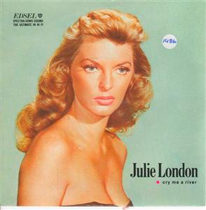 JULIE LONDON - CRY ME A RIVER - EDSEL UK 1486